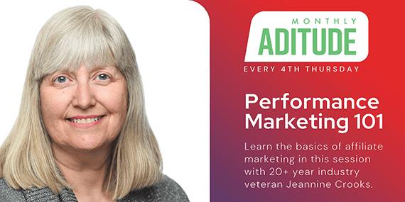 performance marketing monthly aditude with Jeannine Crooks